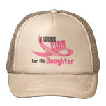 I Wear Pink For My Daughter 33 Trucker Hat