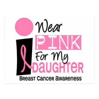 I Wear Pink For My Daughter 9 Breast Cancer Postcard