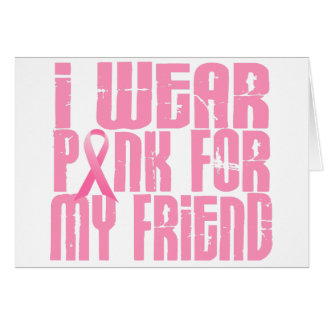 I Wear Pink For My Friend 16 Greeting Cards