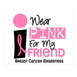 I Wear Pink For My Friend 9 Breast Cancer Postcard