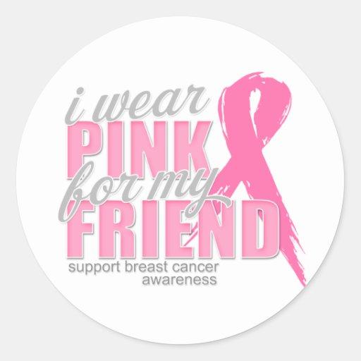 I Wear Pink For My Friend Round Stickers
