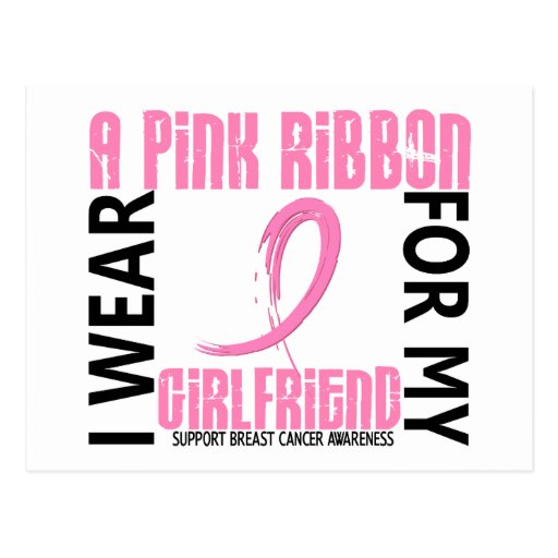 I Wear Pink For My Girlfriend 46 Breast Cancer Postcard