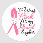 I Wear Pink For My Granddaughter Round Sticker
