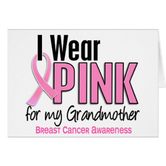 I Wear Pink For My Grandmother 10 Breast Cancer Greeting Cards