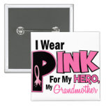 I Wear Pink For My Grandmother 19 BREAST CANCER 15 Cm Square Badge