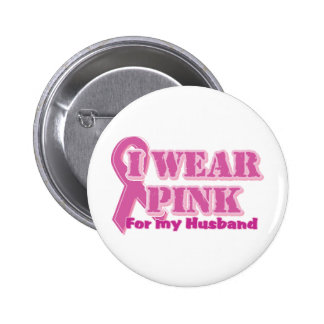 I wear pink for my husband buttons