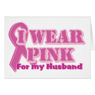 I wear pink for my husband greeting card