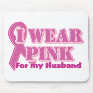 I wear pink for my husband mouse pad