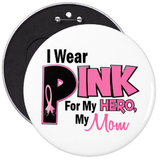 I Wear Pink For My Mom 19 BREAST CANCER 6 Cm Round Badge