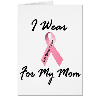 I Wear Pink For My Mom 1 Breast Cancer Greeting Card