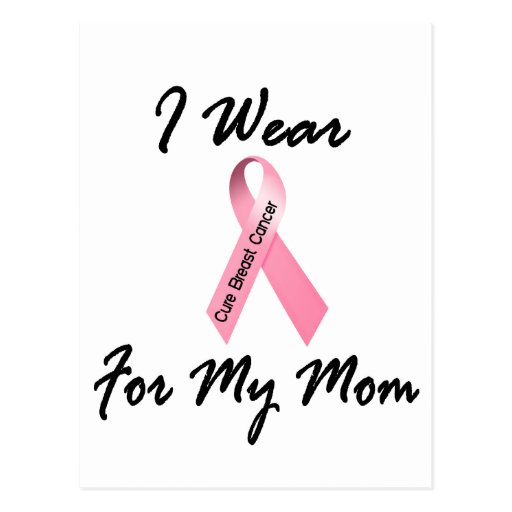 I Wear Pink For My Mom 1 Breast Cancer Post Card