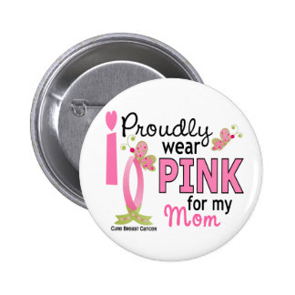 I Wear Pink For My Mom 27 Breast Cancer 6 Cm Round Badge