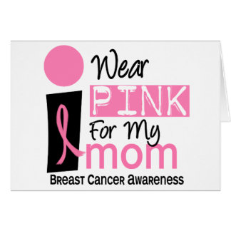 I Wear Pink For My Mom 9 Breast Cancer Cards