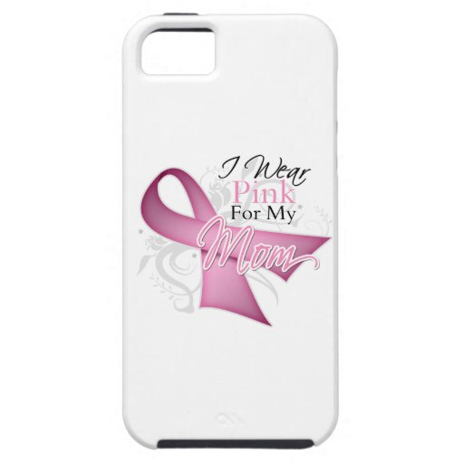 I Wear Pink For My Mom Breast Cancer Awareness iPhone 5 Cover
