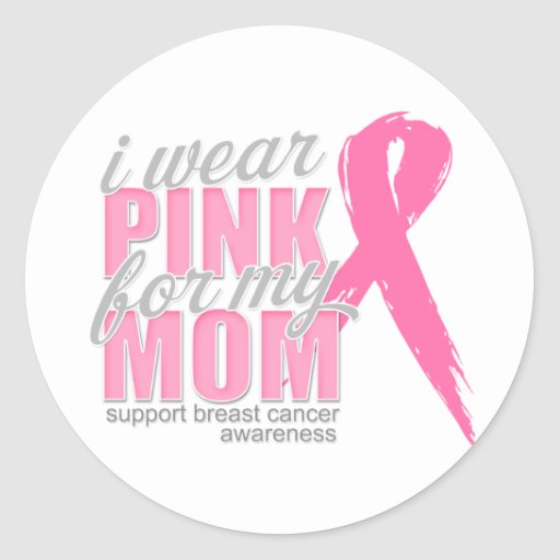I Wear Pink For My Mom Round Stickers