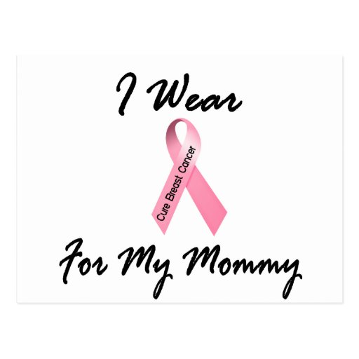 I Wear Pink For My Mommy 1 Breast Cancer Postcard