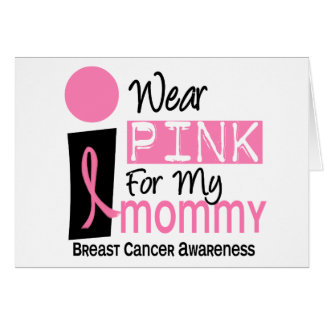 I Wear Pink For My Mommy 9 Breast Cancer Cards
