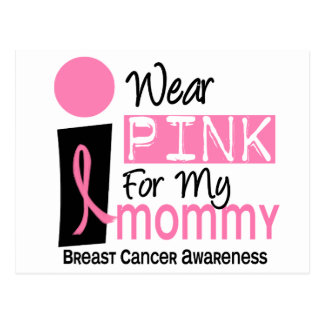 I Wear Pink For My Mommy 9 Breast Cancer Postcard