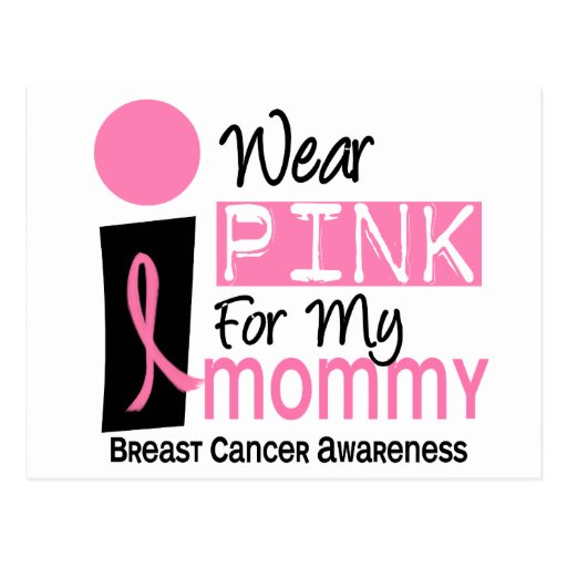 I Wear Pink For My Mommy 9 Breast Cancer Post Cards