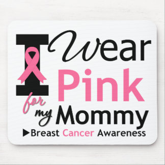I Wear Pink For My Mommy Mouse Mats