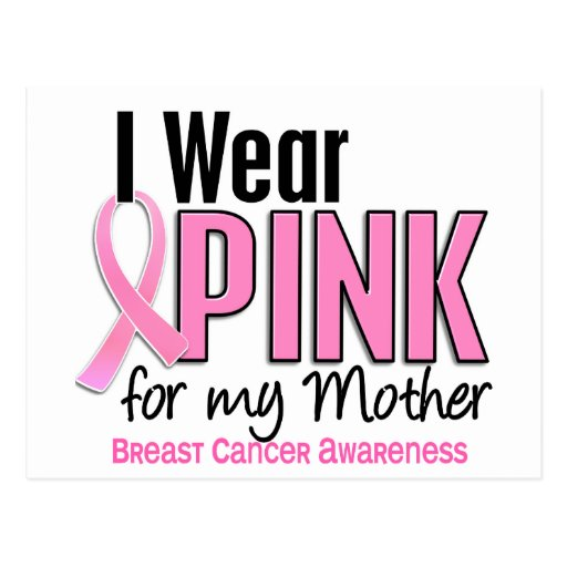 I Wear Pink For My Mother 10 Breast Cancer Post Cards