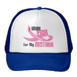 I Wear Pink For My Mother 33 Trucker Hat