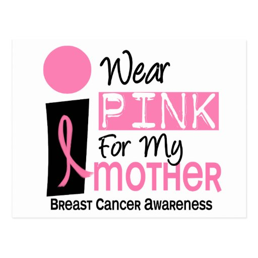 I Wear Pink For My Mother 9 Breast Cancer Post Card