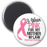 I Wear Pink For My Mother-in-Law Magnets