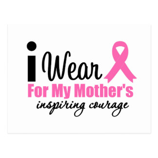 I Wear Pink For My Mother s Inspiring Courage Post Card