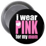 I Wear Pink For My Mum 10 Cm Round Badge