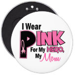 I Wear Pink For My Mum 19 BREAST CANCER 6 Cm Round Badge