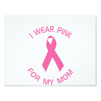 I Wear Pink For My Mum Breast Cancer Awareness 11 Cm X 14 Cm Invitation Card