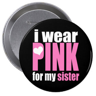 I Wear Pink For My Sister 10 Cm Round Badge
