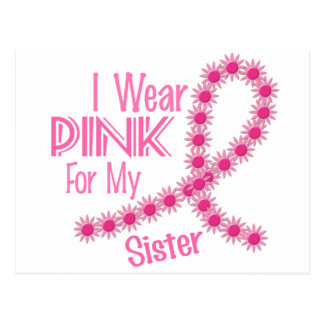 I Wear Pink For My Sister 26 BREAST CANCER Postcard