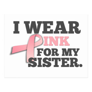I WEAR PINK FOR MY SISTER Breast Cancer Awareness Postcard