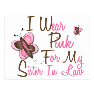 I Wear Pink For My Sister-In-Law 22 BREAST CANCER Postcard