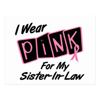 I Wear Pink For My Sister-In-Law 8 BREAST CANCER T Postcard