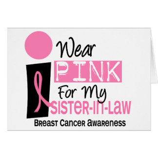 I Wear Pink For My Sister-In-Law 9 Breast Cancer Greeting Card