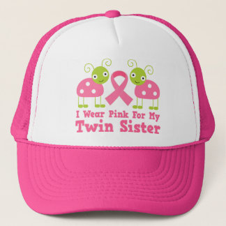 I Wear Pink For My Twin Sister Trucker Hat