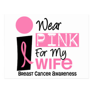 I Wear Pink For My Wife 9 Breast Cancer Postcard