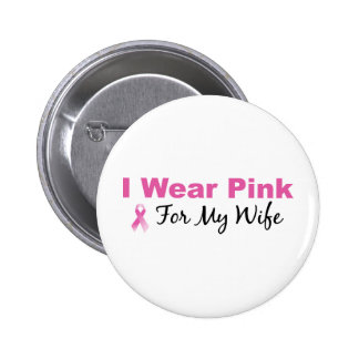 I Wear Pink For My Wife Pin