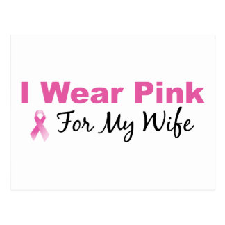 I Wear Pink For My Wife Post Card