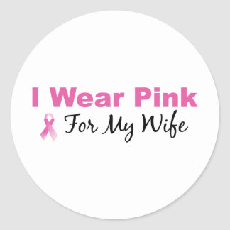 I Wear Pink For My Wife Round Sticker