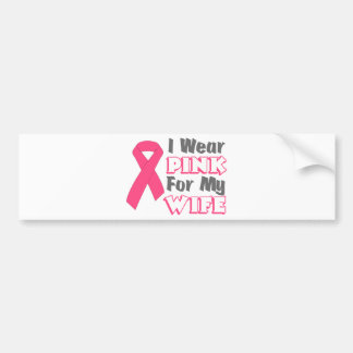 I Wear Pink For My Wife (Version B) Bumper Sticker