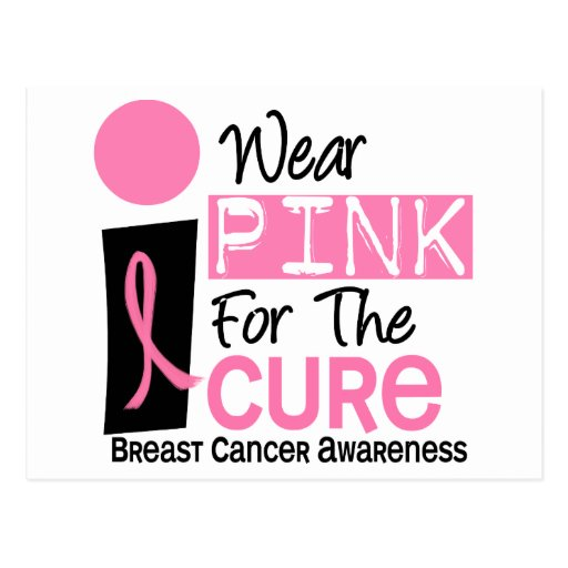 I Wear Pink For The Cure Breast Cancer Postcard