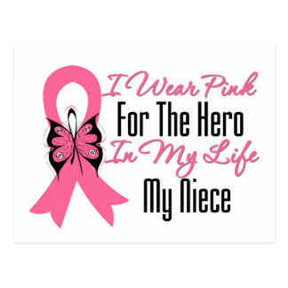 I Wear Pink For The Hero in My Life...My Niece Postcard