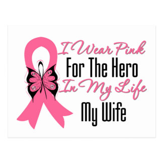 I Wear Pink For The Hero in My Life My WIFE Postcard