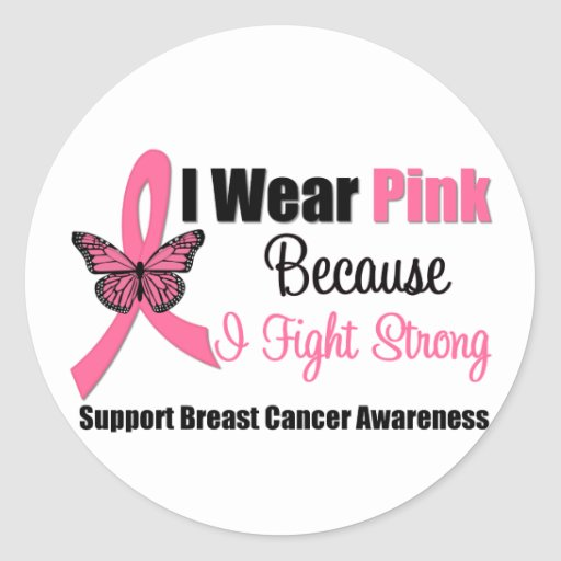 I Wear Pink Ribbon Because I Fight Strong Round Stickers
