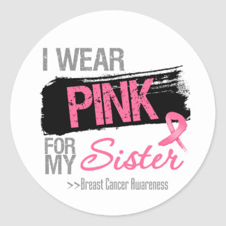 I Wear Pink Ribbon For My Sister Breast Cancer Stickers