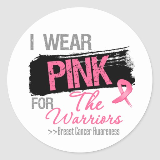 I Wear Pink Ribbon For The Warriors Breast Cancer Round Stickers